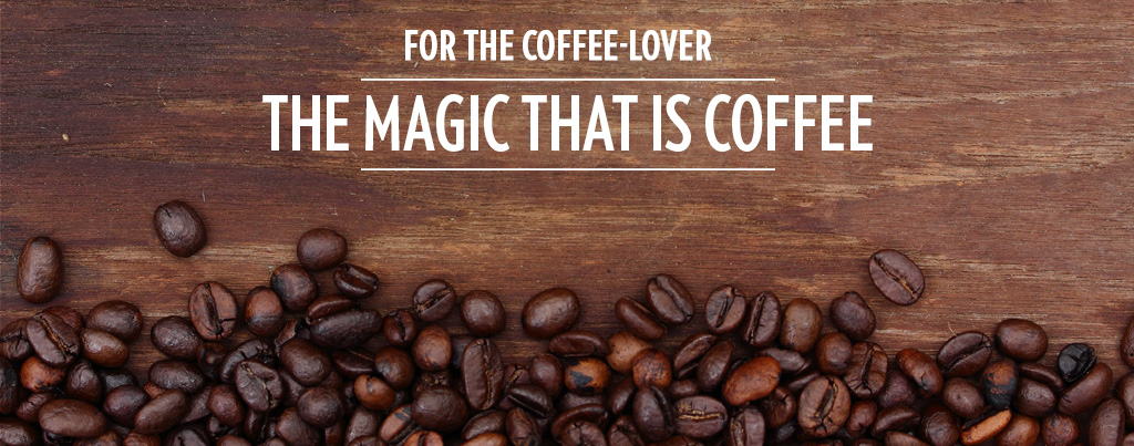 The magic that is coffee